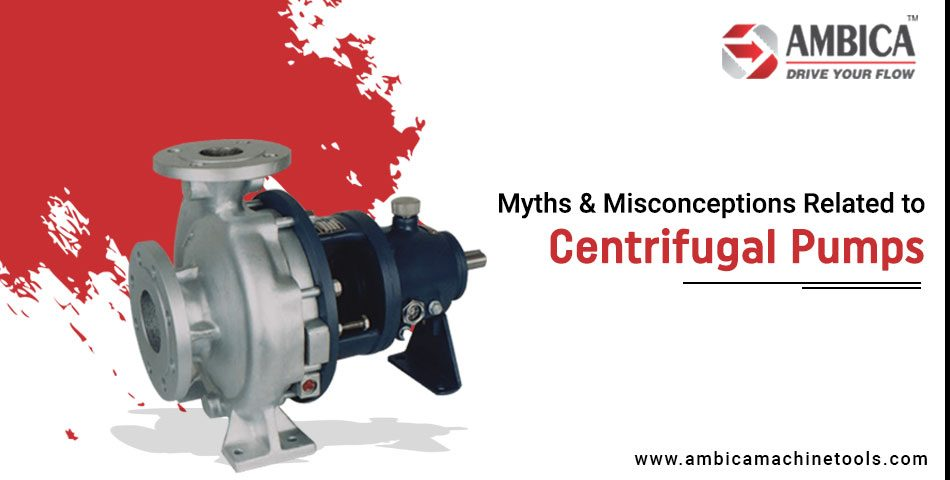 Myths Related to Centrifugal Pumps