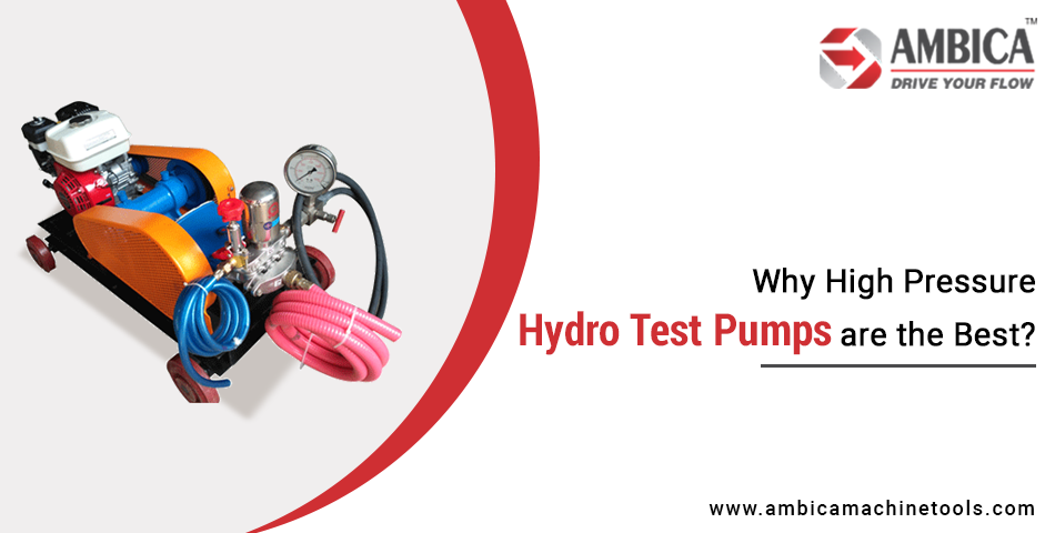 Why High Pressure Hydro Test Pumps are the Best?