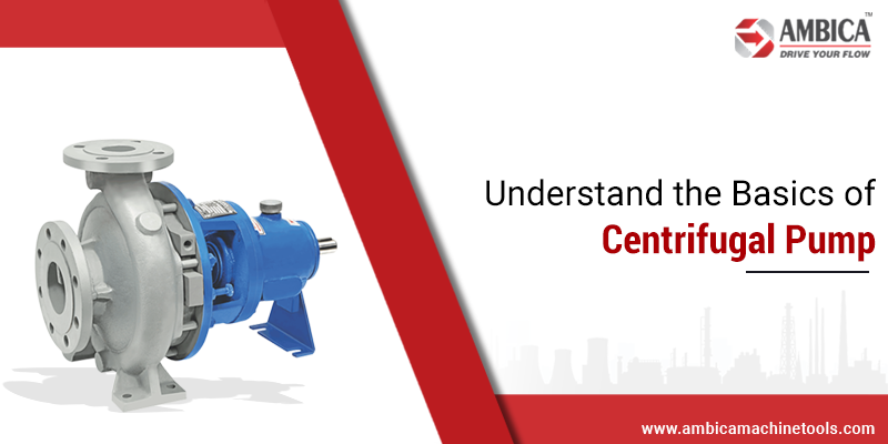 Understand the Basics of Centrifugal Pump