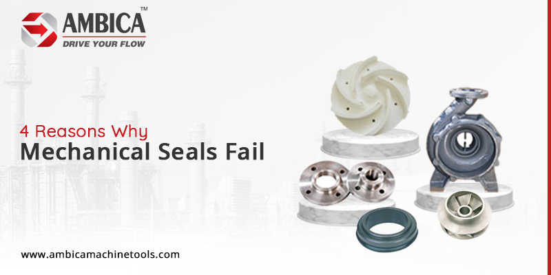 Major Reasons Why Mechanical Seals Fail
