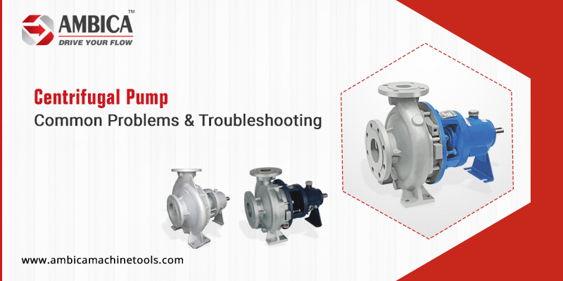 Centrifugal Pump Common Problems and Troubleshooting