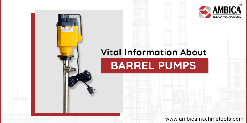 Vital Information about Barrel Pumps