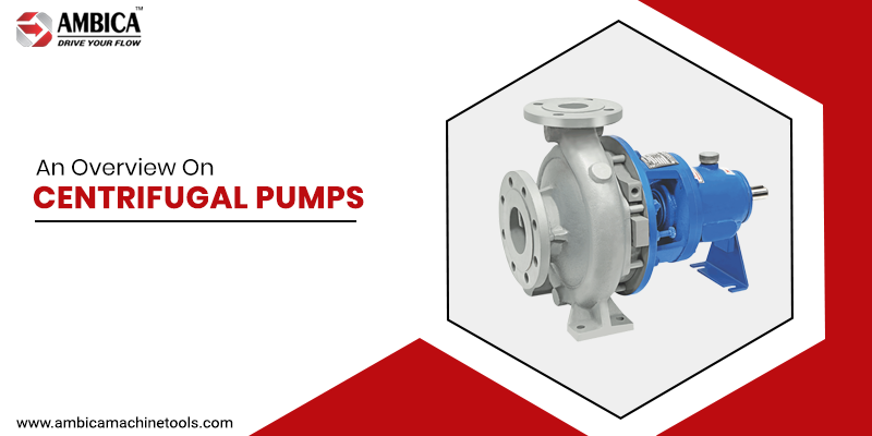 An Overview on Centrifugal Pumps