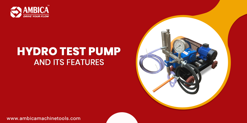 Hydro Test Pump and its Features