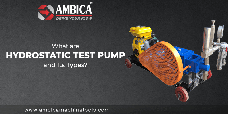 What are Hydrostatic Test Pump and Its Types?
